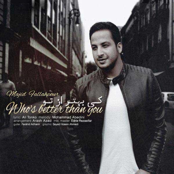 Majid Falahpour - Ki Behtar Az To