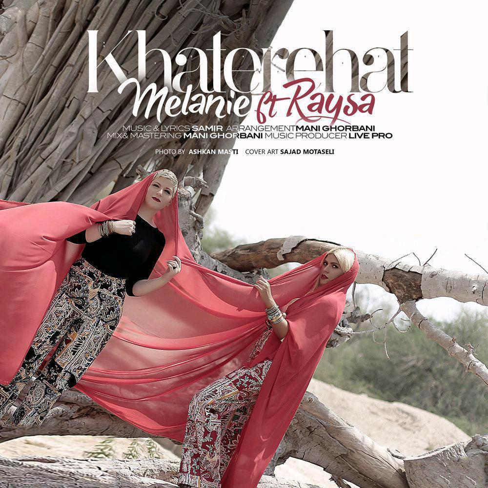 Melanie - Khaterehat (Ft Raysa)
